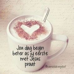 Goeie More, Afrikaans Quotes, Women Of Faith, Morning Messages, Good Morning Quotes, True Words, Bible Verses, Qoutes, Mason Jars