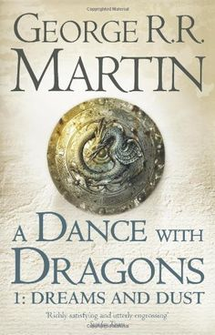 A Dance With Dragons: Part 1 Dreams and Dust A Song of Ice and Fire, Book 5 by Martin, George R. R.