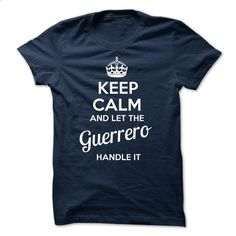 Guerrero KEEP CALM AND LET THE Guerrero HANDLE IT - teeshirt cutting #pink hoodies #cool hoodie