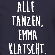 Alle tanzen, Emma klatscht. - Männer Pullover