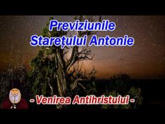 PREVIZIUNILE STARETULUI ANTONIE - VENIREA ANTIHRISTULUI - YouTube Youtube, Video Clip, Youtubers, Youtube Movies