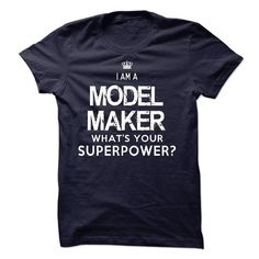 I am a Model Maker T-Shirts, Hoodies (23$ ==► Shopping Now to order this Shirt!)