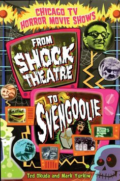 Chicago TV Horror Movie Shows: From Shock Theatre to Svengoolie (Ted Okuda and Mark Yurkiw, Horror Show, Horror Films, Horror Art, Sci Fi Movies, Movie Tv, Scary Movies, Local Tv Stations, Okuda, The Blues Brothers