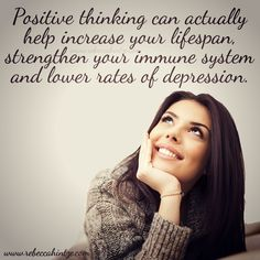 #Positive thinking can actually help increase your lifespan, strengthen your #immune system and lower rates of #depression.