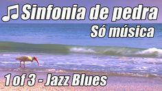 Sinfonia de pedra Suave Jazz Blues lento #1 música relaxante para estud...