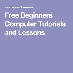 Free Beginners Computer Tutorials and Lessons