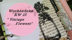 Plan With Me ♡ Filofax Wochendeko ♡ KW 25/2017 *Vintage Flowers*