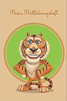 Mein Mitteilungsheft: Tiger: Ein Mitteilungsheft, das der Kommunikation zwischen Lehrer-Eltern dient. Das Heft ist ein guter Helfer für die Lehrer-Eltern-Kommunikation. Helfer, Tiger, Fictional Characters, Art, Communication, Craft Art, Kunst, Gcse Art, Art Education Resources