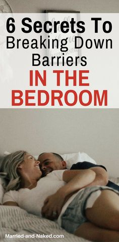 6 Secrets To Breaking Down Barriers In The Bedroom.  Marriage Tips   Sex   Marriage Advice   Marriage   Intimacy  http://married-and-naked.com
