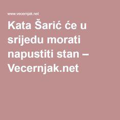 Kata Šarić će u srijedu morati napustiti stan – Vecernjak.net
