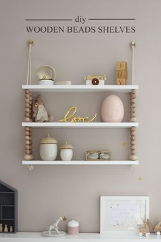 Preciously Me blog : DIY - Wooden Beads Shelves Easy DIY for lovely shelfie in any nursery! I did it for my little one's bedroom and I love it!