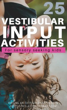 25 Vestibular Input Activities for Kids - #SensoryPlay #Autism #ADHD #SPD