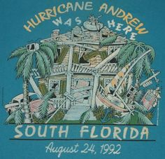 Vintage 1992 Hurricane Andrew Was Here T-Shirt.