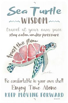 Sea Turtle - Metal Sign - Sea Turtle Wisdom Sign - Beach Decor - Home Decor - Inspirational Sign - Metal Wall Decor Sea Turtle Decor, Sea Turtle Art, Turtle Love, Sea Turtle Tattoos, Sea Turtle Images, Save The Sea Turtles, Baby Sea Turtles, Sea Turtle Wallpaper, Turtle Quotes