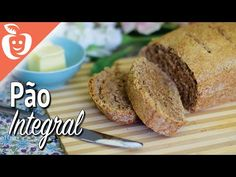 Como fazer Pão Caseiro 100% Integral | Emagrecer Certo - YouTube