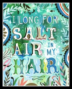 I long for salt air in my hair by the wheatfield on Etsy--I LOVE beach and ocean Summer Beach Quotes, Beach Sayings, Summer Sayings, I Love The Beach, My Love, Photo Images, Bing Images, Come Undone, All I Ever Wanted