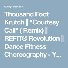 "Thousand Foot Krutch || ""Courtesy Call"" ( Remix) || REFIT® Revolution || Dance Fitness Choreography - YouTube"