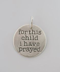 Take a look at this Sterling Silver 'For This Child I Have Prayed' Charm by Five Little Birds Jewelry on #zulily today! My Children, Little Ones, Little Birds, Prayer List, Grandchildren, Granddaughters, Fertility, Bird Jewelry, Baby Fever