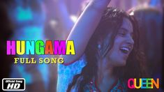 Queen | Hungama | Full Song | Kangana Ranaut | 7th March 2014