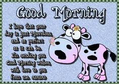 Free online Have A Moovelous Day Good Morning Wish ecards on Everyday Cards Morning Hugs, Good Morning Cards, Morning Memes, Good Morning Gif, Good Morning Greetings, Good Morning Wishes, Good Morning Quotes, Healing Wish, Fb Quote