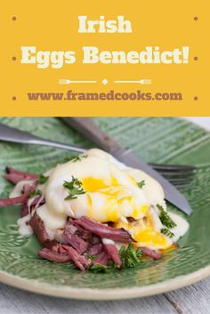 Put some Irish in your eggs benedict with a little corned beef and Irish cheddar cheese sauce!