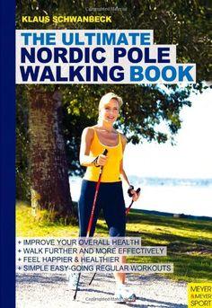Ultimate Nordic Pole Walking Book by Klaus Schwanbeck,http://www.amazon.com/dp/1841263559/ref=cm_sw_r_pi_dp_mRcfsb1GW8DBKSER