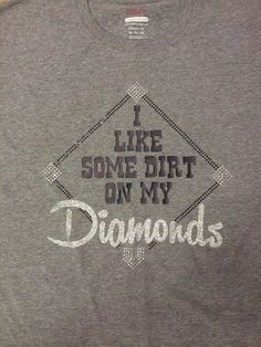 Dana likes--I Like Some Dirt on My Diamonds t-shirt. baseball shirt, baseball mom t-shirt Braves Baseball, Cardinals Baseball, Baseball Season, Sports Baseball, Baseball Dugout, Baseball Games, Basketball Hoop, Baseball Live, Angels Baseball