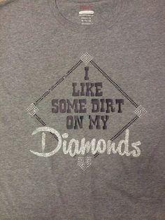 I Like Some Dirt on My Diamonds t-shirt. baseball shirt, baseball mom t-shirt