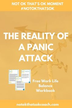 The Reality of a Panic Attack Click for your free work life balance workbook and pin for later