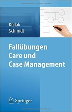 Fallübungen Care und Case Management PDF - http://am-medicine.com/2016/02/fallubungen-care-und-case-management-pdf.html