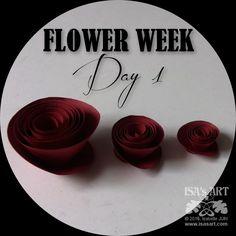 ISA'sART: FLOWER QUILLING - ROSES SPIRALES (tuto P158)