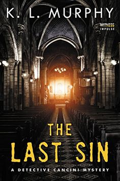 The Last Sin: A Detective Cancini Mystery (Detective Cancini Mysteries) by [Murphy, K.L.]