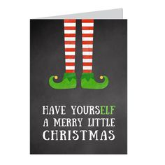 Part of our new for 2015 Christmas greeting card collection, Have YoursELF a Merry Little Christmas send a bit of laughter to the recipient. Traditional full greeting card size (6.25 x 4.5 inches). Wh