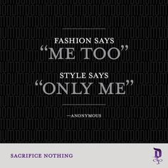 """Fashion says """"me too."""" Style says """"only me."""" —Anonymous #sacrificenothing #menswear #style#footwear #donumshoes"""