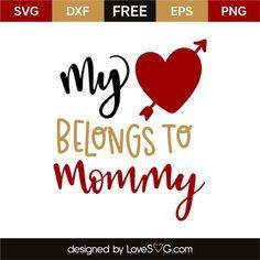 My heart belongs to mommy Free Font Design, Design Logo, Cricut Vinyl, Svg Files For Cricut, Cricut Tutorials, Cricut Ideas, Baby Silhouette, Vinyl Quotes, Free Svg Cut Files