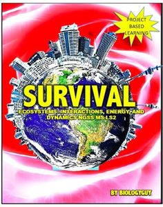 Survival project, Ecosystems: Interactions, Energy, and Dynamics NGSS MS-LS2. Project based learning, fun activities, Thank you for purchasing this NGSS aligned resource SURVIVAL: MS-LS2 Ecosystems: Interactions, Energy, and Dynamics.  This is a project based resource, which includes information and activities, which cover the core ideas for the unit MS-LS2 Ecosystems: Interactions, Energy, and Dynamics.
