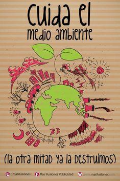 Hoy y todos los días cuidemos el Medio Ambiente.... la otra mitad ya la destruímos  https://www.facebook.com/MasIlusiones http://www.masilusiones.com/ #masilusiones #sonríe