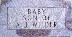 Baby Boy Wilder.Birth: 	Aug. 1, 1889 De Smet Kingsbury County South Dakota, USA Death: 	Aug. 12, 1889 De Smet Kingsbury County South Dakota, USA Baby Wilder was the son of children's author Laura Elizabeth Ingalls Wilder and her husband Almanzo James Wilder..