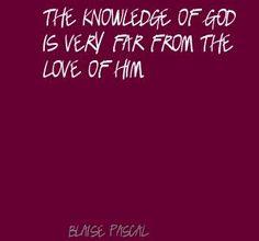 Blaise Pascal. I like how this guy thinks!!!!!