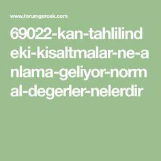 69022-kan-tahlilindeki-kisaltmalar-ne-anlama-geliyor-normal-degerler-nelerdir Health Fitness, Math Equations, Kara, Fitness, Health And Fitness, Excercise