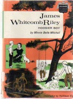 James Whitcomb Riley : Hoosier Boy (Childhood of Famous Americans) by Minnie Belle Mitchell, http://www.amazon.com/dp/B0006AXU9M/ref=cm_sw_r_pi_dp_VoBkqb17RM22X