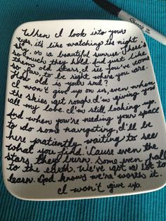 Buy plates write on with sharpie then bake at 150 for 30 min. And Walla its permanent. This would be cool as a gift if it had their fav lyrics from a song  on it or a recipe.