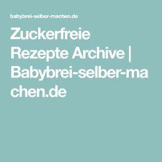 Zuckerfreie Rezepte Archive   Babybrei-selber-machen.de