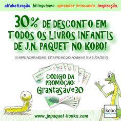 """Atenção leitores de eBooks!!!    Promoção relâmpago no site do Kobo!    30% de desconto em todos os livros de J.N. PAQUET, bilíngues e monolíngues.    Usem o código """"GrantaSave30"""" e visitem o site www.jnpaquet-books.com/specialoffers/kobo/br/    Corram! A promoção acaba na segunda, dia 21."""