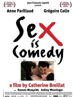 Sex is comedy - Catherine Breillat - Anne Parillaud, Grégoire Colin New Comedy Movies, New Movies, Movies Online, Movies Free, Movie Songs, Hindi Movies, Cannes, Catherine Breillat, Art