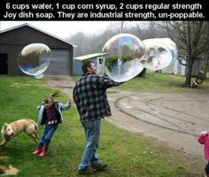 "Homemade ""giant, indestructible bubble"" recipe. Make a batch & have a blast with the kiddos!"