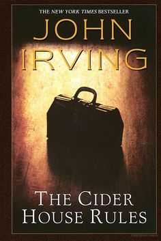 The Cider House Rules - by By John Irving http://books.google.com/books?id=v9g9UIxhL7YC=frontcover=gbs_ge_summary_r=0#v=onepage=false