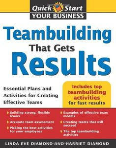 Download free Teambuilding That Gets Results: Essential Plans and Activities for Creating Effective Teams (Quick Start Your Business) pdf