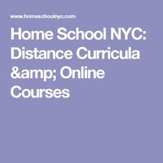 Home School NYC: Distance Curricula & Online Courses