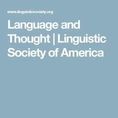 Language and Thought | Linguistic Society of America